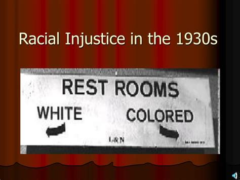 PPT - Racial Injustice in the 1930s PowerPoint